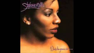 "Stephanie Mills ""What Cha"