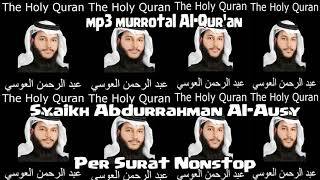 Download Lantunan Merdu Ayat Al-Qur'an Oleh Syaikh Abdurrahman Al-Ausy | Mp3 Murrotal Al-Qur'an