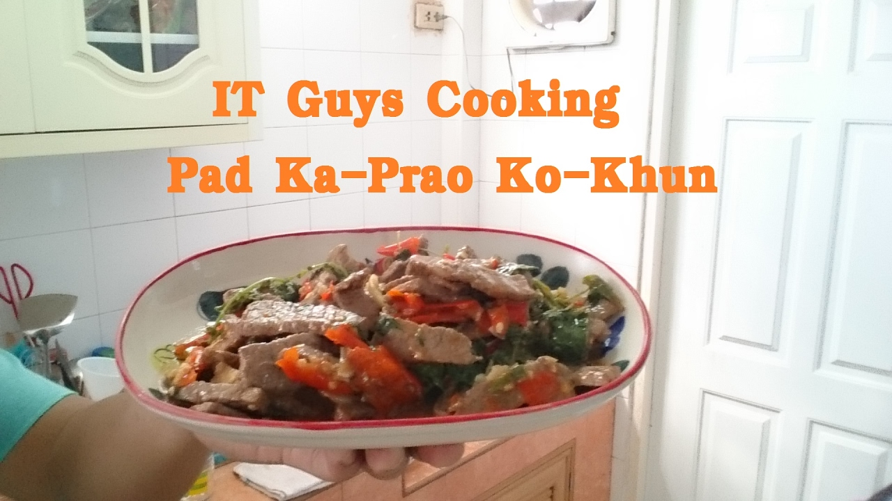 IT Guys Pad Ka Prao Ko Khun - YouTube
