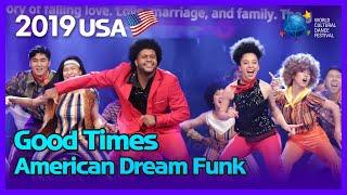 2019 World Cultural Dance Festival [USA] [Good Times - American Dream Funk Team]