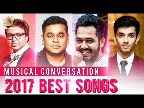 Superhit Tamil Songs of 2017 : A Musical Conversation with A