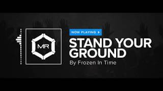 Frozen In Time - Stand Your Ground [HD]