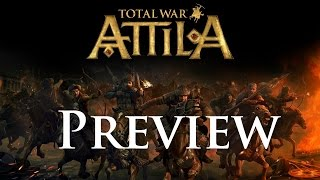 Total War: Attila Gameplay Preview and Screenshots!