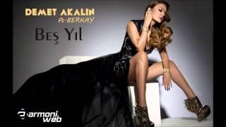 Demet Akalın ft. Berkay - Beş Yıl (2015)