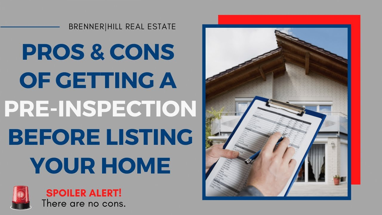 Pros & Cons of Getting a Pre-Inspection Before Listing Your Home