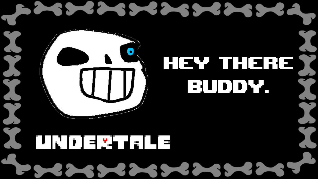 [UNDERTALE] Hey there Buddy. (Joke Dub)