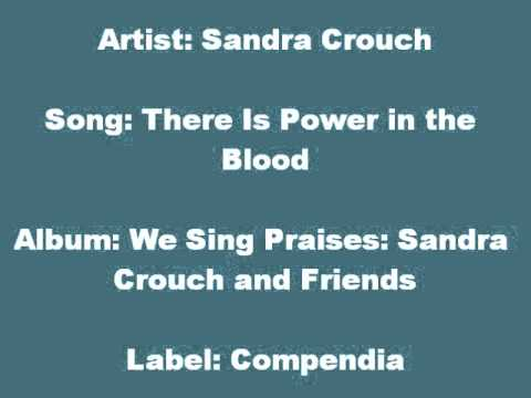 Sandra Crouch: There Is Power in the Blood