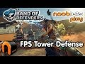 BAND OF DEFENDERS - FPS TOWER DEFENSE GAME! - Nooblets Plays