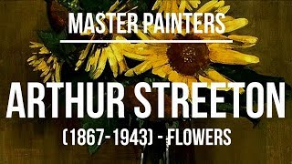 Arthur Streeton - Flowers (1867-1943) A collection of paintings 4K Ultra HD