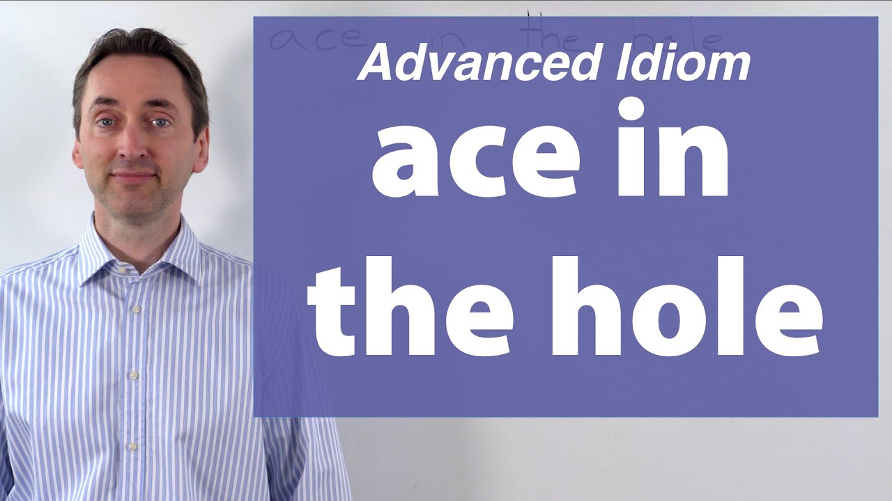 Download ace in the hole : Advanced Idiom: この熟語はどいう意味でか?