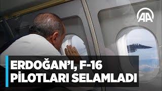 Cumhurbaşkanı Erdoğan'ı F-16 pilotları selamladı
