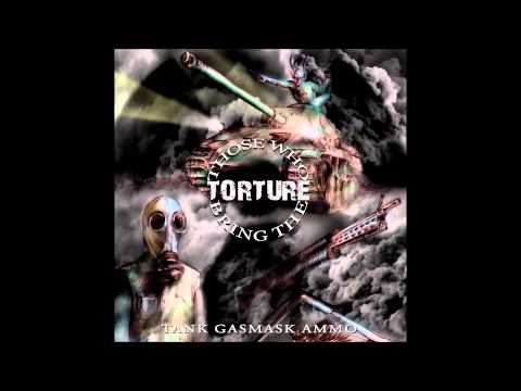 Those Who Bring The Torture - Celebrating Gamma Bliss