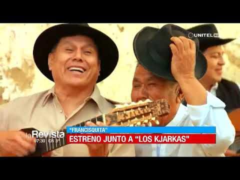 Cochabamba: Los Kjarkas Estrenó Un Nuevo Video Musical, 'Francisquita'