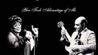 Ella Fitzgerald & Joe Pass - You Took Advantage of Me
