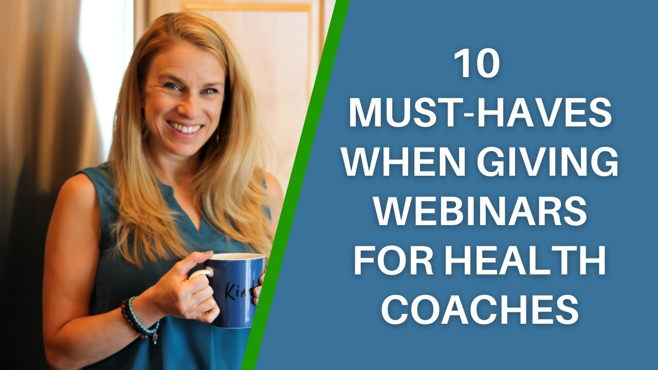 10 Essential Must-Haves When Giving Webinars For Wellness Entrepreneurs