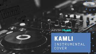 Kamli (Instrumental Cover) | Download free [Google Drive Link] Advishinstrumental | Advishmusic