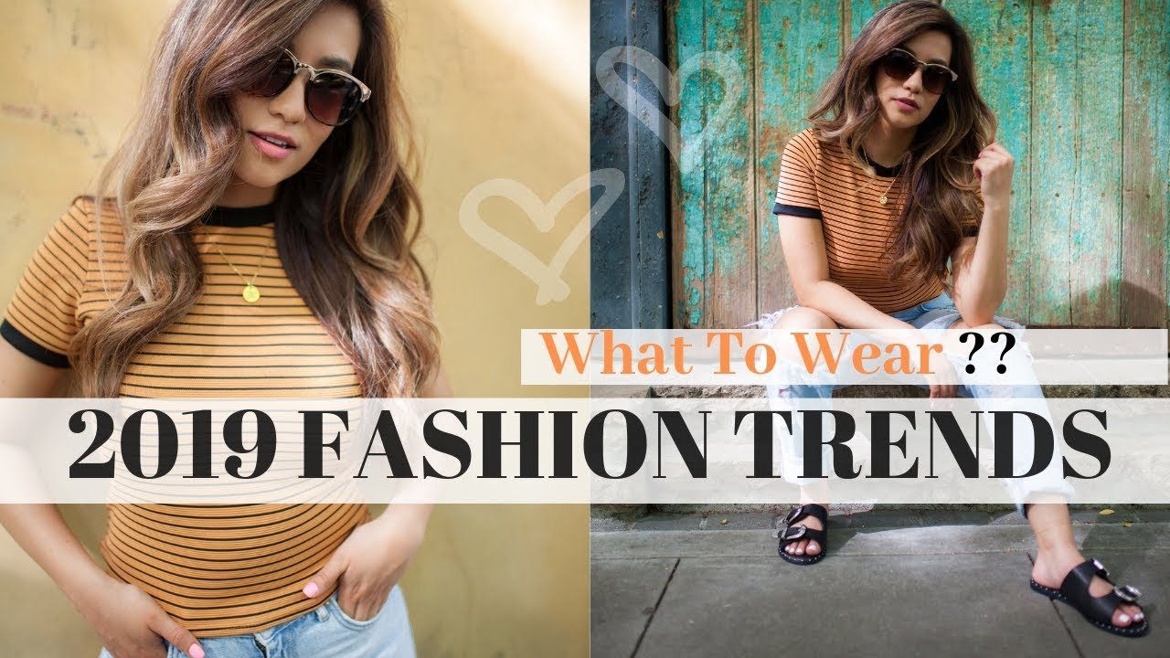 SPRING and SUMMER 2019 FASHION TRENDS!!
