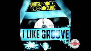 DigitalMode & Bueno Clinic - I Like Groove (Radio Edit) /prev
