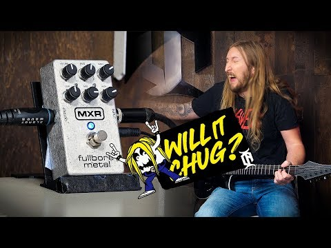 WILL IT CHUG? - MXR FULLBORE