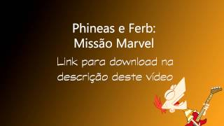 Phineas e Ferb: Missão Marvel DOWNLOAD