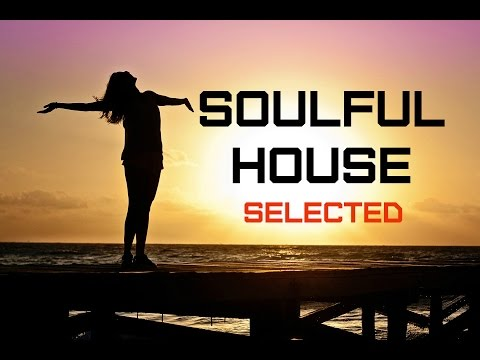 Soulful House Selected Mix