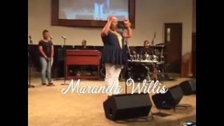 Maranda Willis - Worship Medley