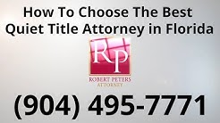 Quiet Title in Jacksonville FL | (904) 495-7771 | Florida Quiet Title Action Attorney