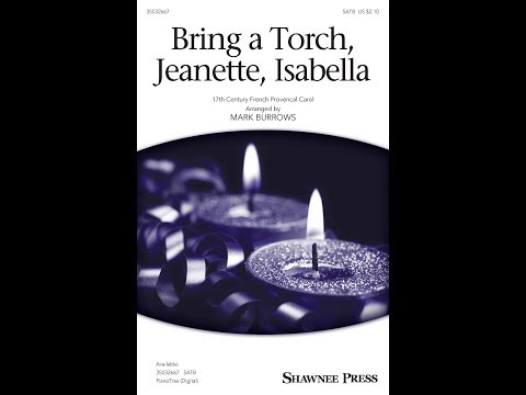 Bring a Torch, Jeanette, Isabella (SATB Choir) - Arranged by Mark Burrows mp3