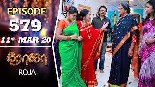 ROJA Serial | Episode 579 | 11th Mar 2020 | Priyanka | SibbuSuryan | SunTV Serial |Saregama TVShows