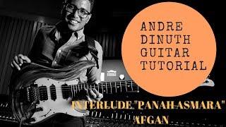 Andre Dinuth - Guitar Tutorial - Interlude (Afgan - Panah Asmara)