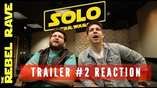 SOLO | A STAR WARS STORY | TRAILER 2 REACTION!