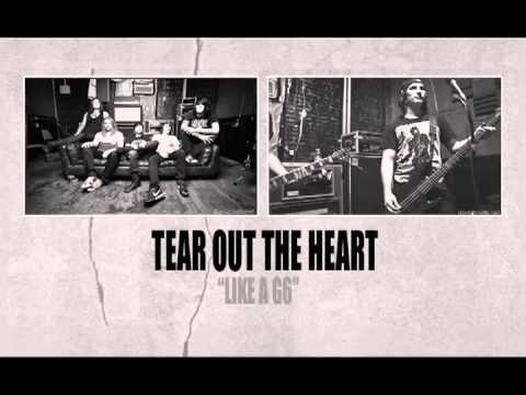 TEAR OUT THE HEART - Like A G6