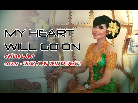 MY HEART WILL GO ON-Celine Dion (cover) DIAZ AYU - NEW MAHARANI Official Lyric Video