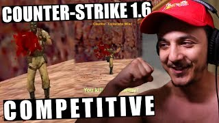 PLAYING COMPETITIVE COUNTER-STRIKE 1.6!!!