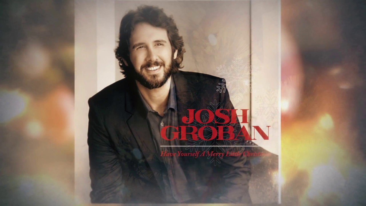 Josh Groban - Have Yourself A Merry Little Christmas [Official ...