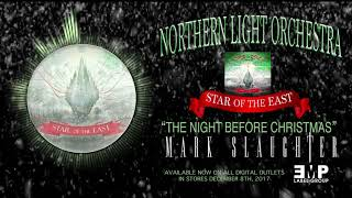 "NORTHERN LIGHT ORCHESTRA – ""THE NIGHT BEFORE CHRISTMAS F/ MARK SLAUGHTER"