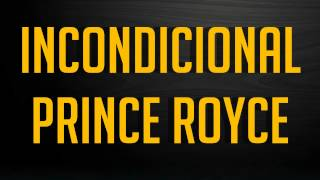 Prince Royce - Incondicional (Letra en descripción)