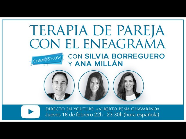 Terapia de Pareja con el Enegrama | Enea-Show con Silvia Borreguero y Ana Millán