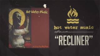 Watch Hot Water Music Recliner video