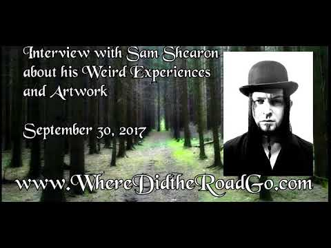 Sam Shearon's Strange Experiences - September 30, 2017