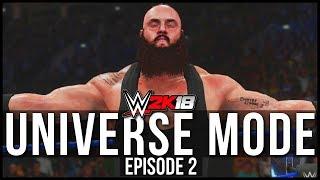 WWE 2K18   Universe Mode - 'BRAAAAUUUUUN!'   #02