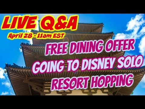 LIVE Q&A - 2018 Free Dining Offer 🍽 Solo trips to Disney 😅 Resort Hopping 🏨