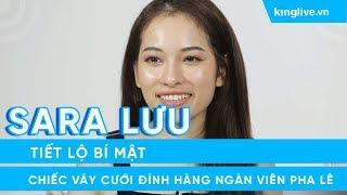 KINGLIVExAFAMILY | Sara Lưu tiết lộ bí mật chiếc váy cưới đính hàng ngàn viên pha lê