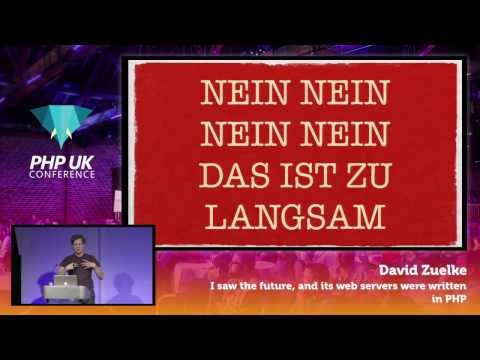 PHP UK Conference 2017 - David Zuelke - I saw the future, and its web servers were written in PHP