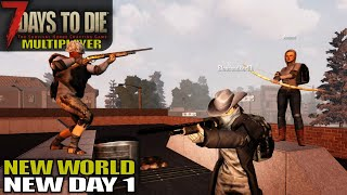 New World New Day One | 7 Days to Die | Alpha 17 MP Gameplay | E01