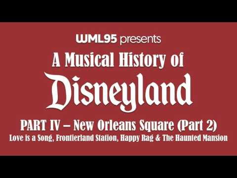 Part IV: New Orleans Square (Part 2) | A Musical History of Disneyland