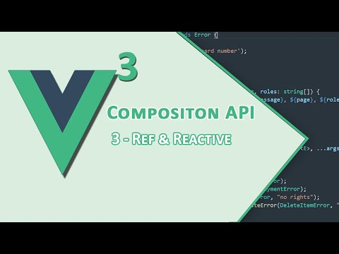 Vue 3 Composition API    Ref and Reactive - 3