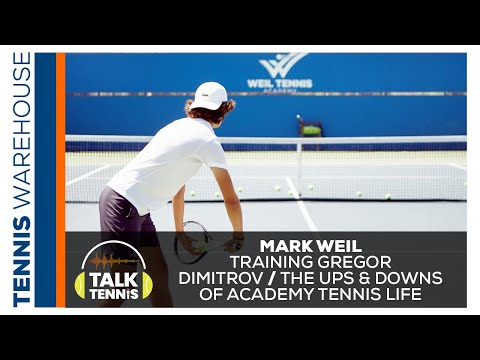 007 |  Mark Weil: The Ups & Downs Of Tennis Academy Life And Why Grigor Dimitrov Trained At Weil