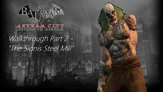 "Batman: Return to Arkham City Walkthrough Part 2 - ""The Sionis Steel Mill"""