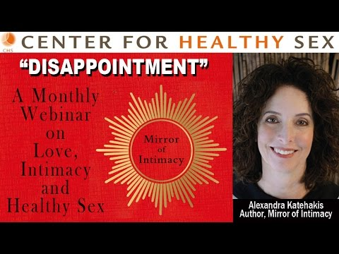 "DISAPPOINTMENT IN RELATIONSHIPS webinar with Alex Katehakis from ""Mirror of Intimacy"""